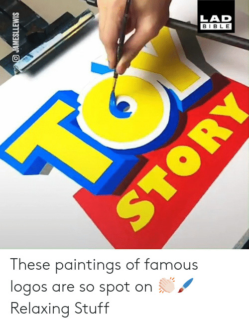 Logos: LAD  BIBL E These paintings of famous logos are so spot on 👏🏻🖌️  Relaxing Stuff