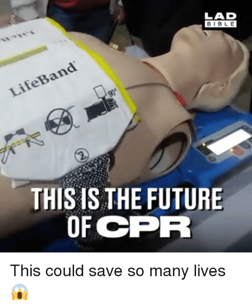 Bibled: LAD  BIBLE  BIBL E  LifeBand  THIS IS THE FUTURE  OF CPR This could save so many lives 😱