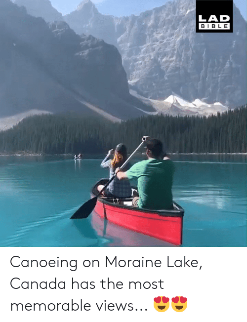 Canoeing: LAD  BIBLE Canoeing on Moraine Lake, Canada has the most memorable views... 😍😍