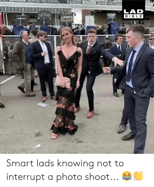photo shoot: LAD  BIBLE Smart lads knowing not to interrupt a photo shoot... 😂👏