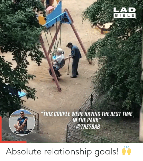 "Relationship Goals: LAD  BIBLE  ""THIS COUPLE WERE HAVING THE BEST TIME  IN THE PARK""  @THE7BAB Absolute relationship goals! 🙌"