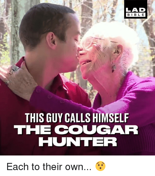 Memes, Bible, and 🤖: LAD  BIBLE  THIS GUY CALLS HIMSELF  THE COUGAR  HUNTER Each to their own... 😯