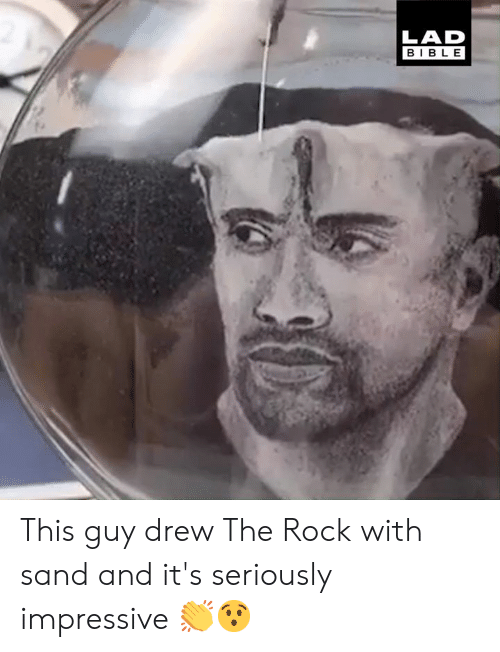 The Rock: LAD  BIBLE This guy drew The Rock with sand and it's seriously impressive 👏😯