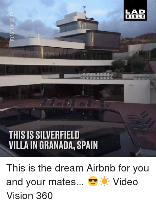 villa: LAD  BIBLE  THIS IS SILVERFIELD  VILLA IN GRANADA, SPAIN This is the dream Airbnb for you and your mates... 😎☀️  Video Vision 360