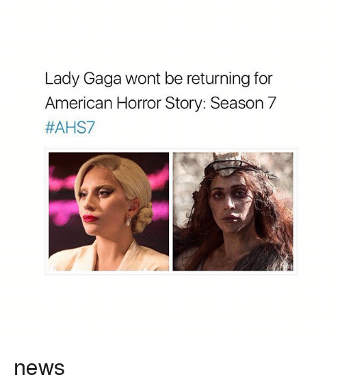 American Horror Story, Lady Gaga, and Memes: Lady Gaga wont be returning for  American Horror Story: Season 7  news