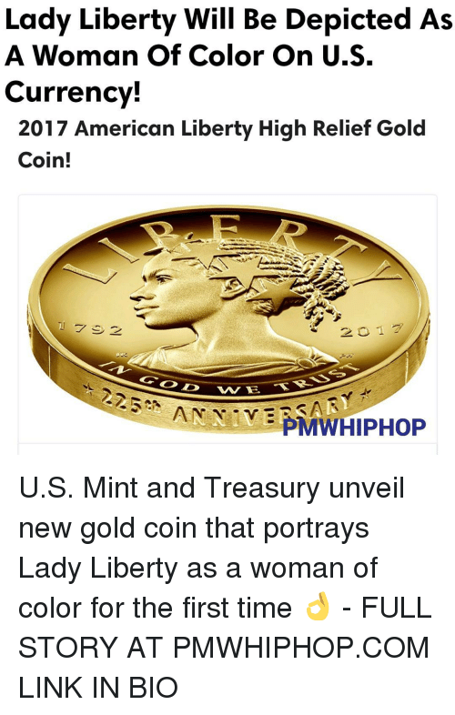 unveiling: Lady Liberty Will Be Depicted As  A Woman of Color On U.S.  Currency!  2017 American Liberty High Relief Gold  Coin!  1 7 3 2  2 o 17  AN PMWHIPHOP U.S. Mint and Treasury unveil new gold coin that portrays Lady Liberty as a woman of color for the first time 👌 - FULL STORY AT PMWHIPHOP.COM LINK IN BIO