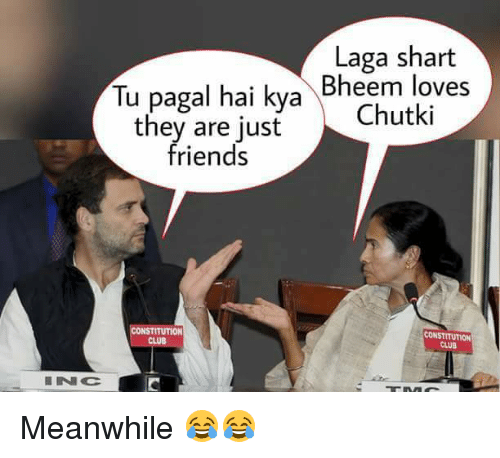 Shart: Laga shart  Tu pagal hai kya  Bheem loves  they are just  Chutki  friends  ONSTITUTION  CONSTITUTION  CLUB  CLUB Meanwhile 😂😂
