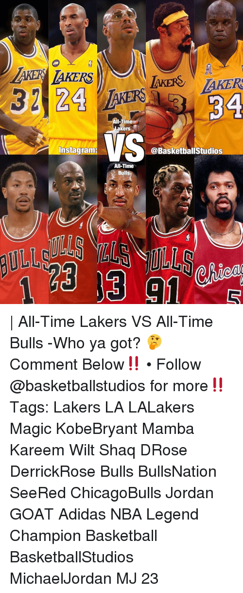 Jordans, Memes, and Shaq: LAKER ARERS  LAKER  32 24  34  -Time  kers  VS  nstagramE  @Basketball Studios  AI-Time  Bulls | All-Time Lakers VS All-Time Bulls -Who ya got? 🤔 Comment Below‼️ • Follow @basketballstudios for more‼️ Tags: Lakers LA LALakers Magic KobeBryant Mamba Kareem Wilt Shaq DRose DerrickRose Bulls BullsNation SeeRed ChicagoBulls Jordan GOAT Adidas NBA Legend Champion Basketball BasketballStudios MichaelJordan MJ 23
