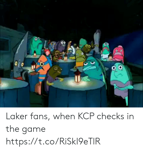 laker: Laker fans, when KCP checks in the game https://t.co/RiSkl9eTlR