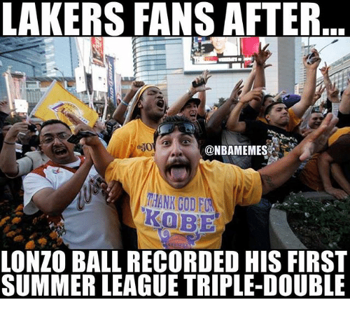 triple double: LAKERS FANS AFTER  ONBAMEMES  THANK GOD FU  LONZO BALL RECORDED HIS FIRST  SUMMER LEAGUE TRIPLE-DOUBLE