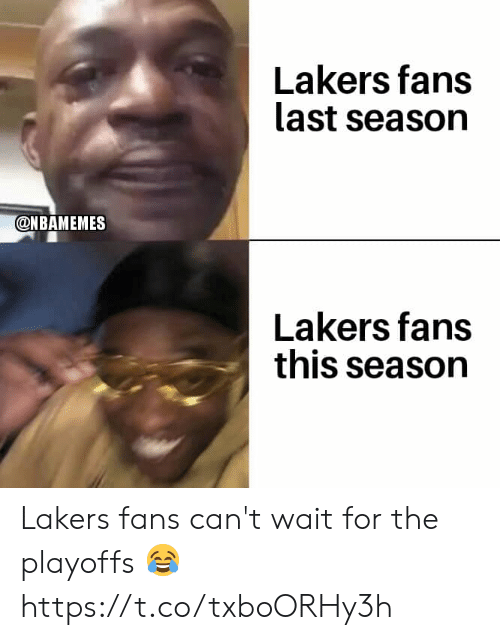 playoffs: Lakers fans  last season  @NBAMEMES  Lakers fans  this season Lakers fans can't wait for the playoffs 😂 https://t.co/txboORHy3h