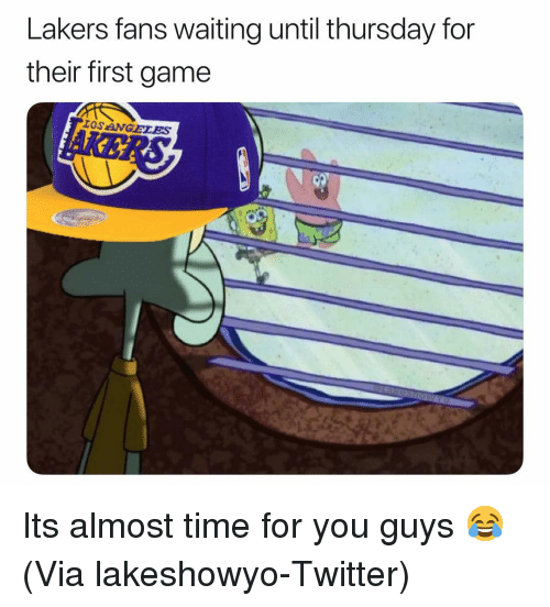 Basketball, Los Angeles Lakers, and Nba: Lakers fans waiting until thursday for  their first game  IOS NGELES Its almost time for you guys 😂 (Via lakeshowyo-Twitter)