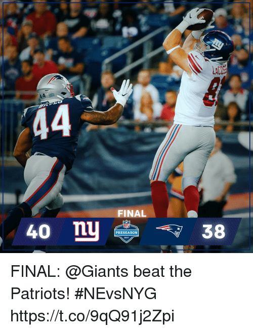 Memes, Nfl, and Patriotic: LAL  FINAL  40 nu  NFL  38  PRESEASON  2017 FINAL: @Giants beat the Patriots!  #NEvsNYG https://t.co/9qQ91j2Zpi