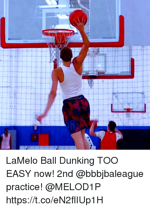 Memes, 🤖, and Easy: LaMelo Ball Dunking TOO EASY now! 2nd @bbbjbaleague practice! @MELOD1P https://t.co/eN2flIUp1H