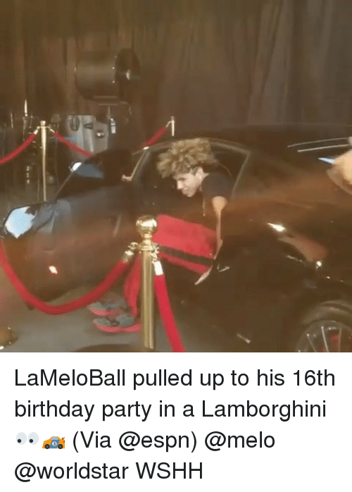 Birthday, Espn, and Memes: LaMeloBall pulled up to his 16th birthday party in a Lamborghini 👀🏎 (Via @espn) @melo @worldstar WSHH