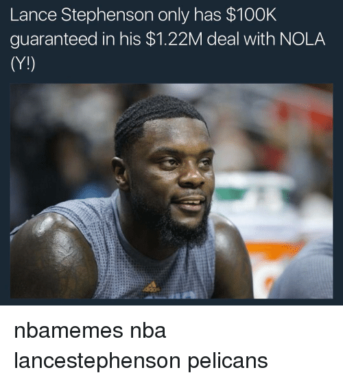 Basketball, Lance Stephenson, and Nba: Lance Stephenson only has $100K  guaranteed in his $1.22M deal with NOLA  (YI) nbamemes nba lancestephenson pelicans