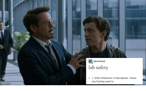 beaker: lanceloved  lab safety  1. drink whatevers in that beaker.I know  you fucking want to
