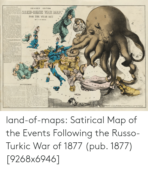map: land-of-maps:  Satirical Map of the Events Following the Russo-Turkic War of 1877 (pub. 1877) [9268x6946]