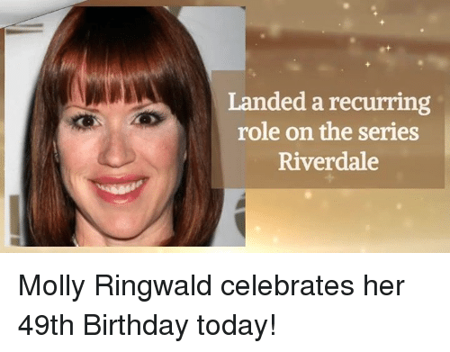 riverdale: Landed a recurring  role on the series  Riverdale Molly Ringwald celebrates her 49th Birthday today!
