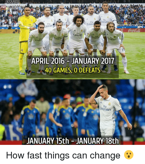 Memes, Emirates, and April: Lanirates  Emira  FIN  mirare  Emirate  APRIL 2016 JANUARY 2017  40 GAMES, 0 DEFEATS  umirates  JANUARY 15th JANUARY 18th How fast things can change 😮