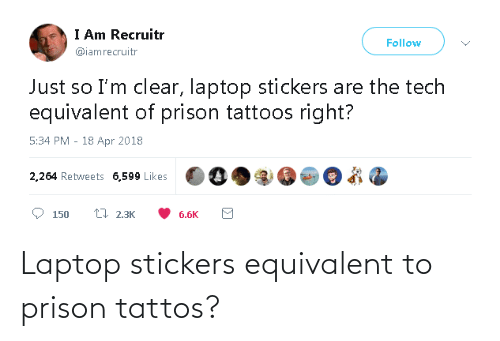 Stickers: Laptop stickers equivalent to prison tattos?