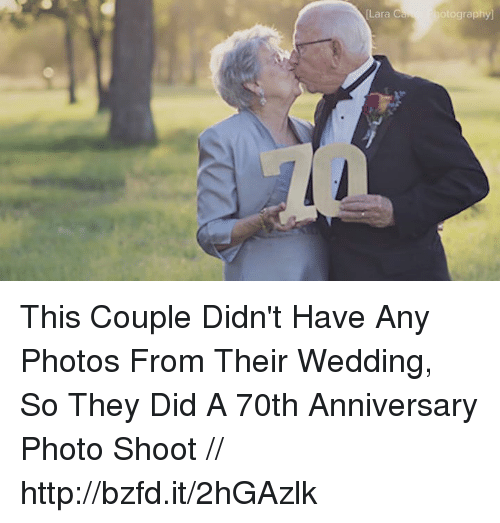 Memes, Wedding, and 🤖: [Lara C  otography] This Couple Didn't Have Any Photos From Their Wedding, So They Did A 70th Anniversary Photo Shoot // http://bzfd.it/2hGAzlk
