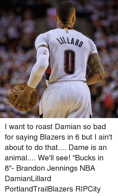 """Bad, Memes, and Nba: LARD I want to roast Damian so bad for saying Blazers in 6 but I ain't about to do that.... Dame is an animal.... We'll see! """"Bucks in 8""""- Brandon Jennings NBA DamianLillard PortlandTrailBlazers RIPCity"""
