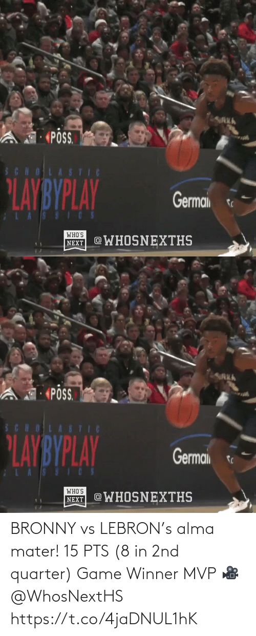 scholastic: LAREA  PSS  SCHOLASTIC  LAYBYPLAY  Germai  LASSICS  WHO'S  WHOSNEXTHS  NEXT   «PÔS.  SCHOLASTIC  PLAYBYPLAY  Germai  LASSICS  WHO'S  @WHOSNEXTHS  NEXT BRONNY vs LEBRON's alma mater!   15 PTS (8 in 2nd quarter) Game Winner MVP   🎥 @WhosNextHS    https://t.co/4jaDNUL1hK