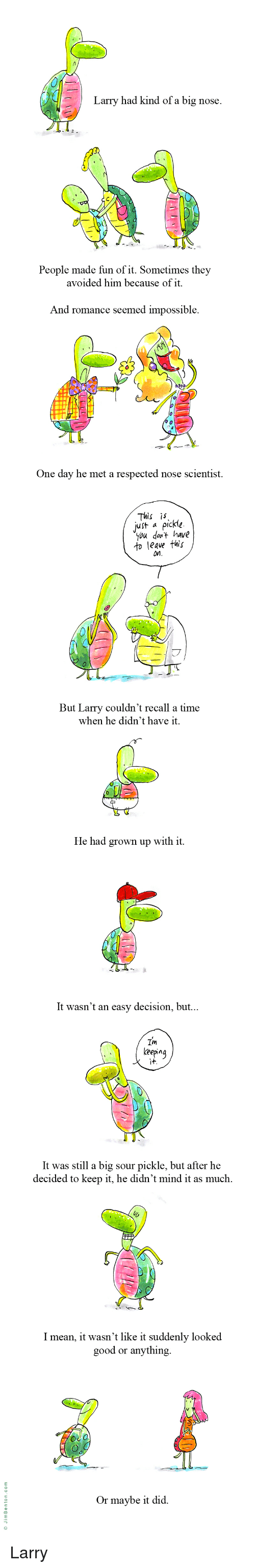 Larry Had Kind Of A Big Nose People Made Fun Of It Sometimes