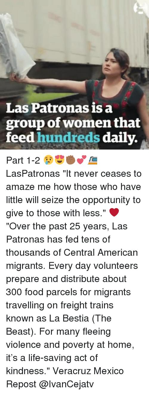 """Freight: Las Patronas is a  group of women that  feed hundreds daily. Part 1-2 😢😍✊🏾💕🚈 LasPatronas """"It never ceases to amaze me how those who have little will seize the opportunity to give to those with less."""" ❤ """"Over the past 25 years, Las Patronas has fed tens of thousands of Central American migrants. Every day volunteers prepare and distribute about 300 food parcels for migrants travelling on freight trains known as La Bestia (The Beast). For many fleeing violence and poverty at home, it's a life-saving act of kindness."""" Veracruz Mexico Repost @IvanCejatv"""