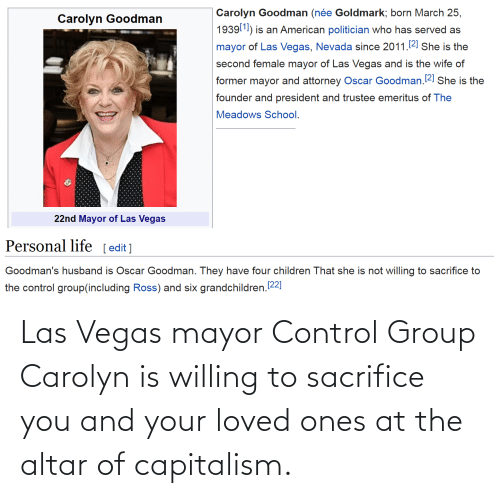mayor: Las Vegas mayor Control Group Carolyn is willing to sacrifice you and your loved ones at the altar of capitalism.