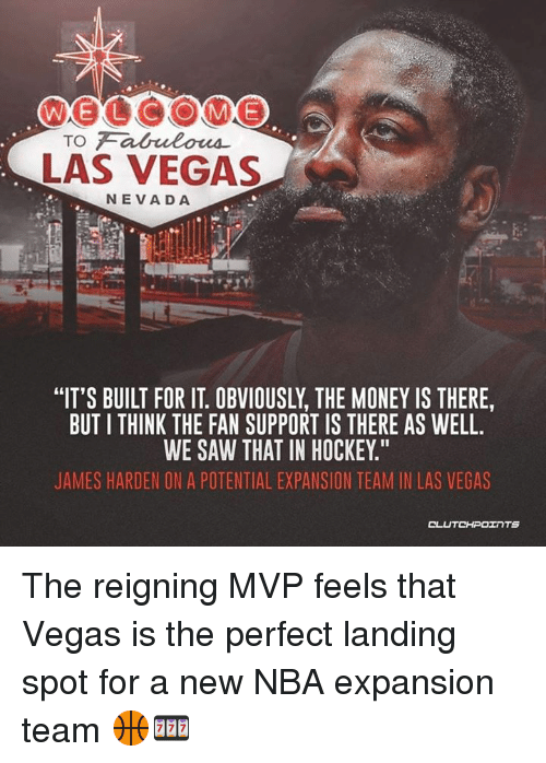 "Hockey, James Harden, and Money: LAS VEGAS  NEVADA  IT'S BUILT FOR IT. OBVIOUSLY, THE MONEY IS THERE,  BUT I THINK THE FAN SUPPORT IS THERE AS WELL.  WE SAW THAT IN HOCKEY.""  JAMES HARDEN ON A POTENTIAL EXPANSION TEAM IN LAS VEGAS The reigning MVP feels that Vegas is the perfect landing spot for a new NBA expansion team 🏀🎰"