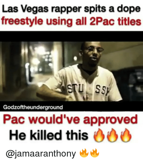 Dope, Memes, and Las Vegas: Las Vegas rapper spits a dope  freestyle using all 2Pac titles  Godzoftheunderground  Pac would've approved  He killed this  OOO @jamaaranthony 🔥🔥