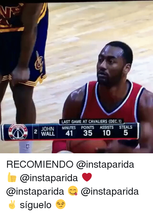 Cavaliers: LAST GAME AT CAVALIERS (DEC. 1).  JOHN  MINUTES POINTS ASSISTS STEALS  2 WALL 41  35  10  5 RECOMIENDO @instaparida 👍 @instaparida ❤ @instaparida 😋 @instaparida ✌ síguelo 😏