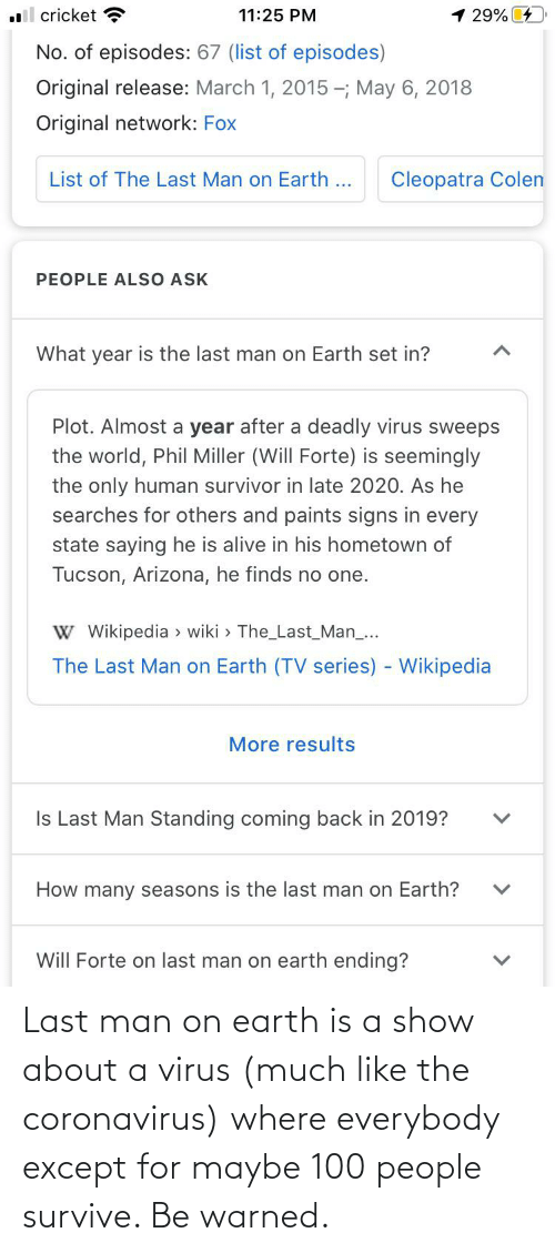 100 People: Last man on earth is a show about a virus (much like the coronavirus) where everybody except for maybe 100 people survive. Be warned.