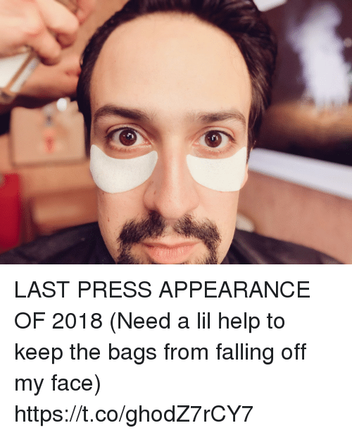 falling off: LAST PRESS APPEARANCE OF 2018 (Need a lil help to keep the bags from falling off my face) https://t.co/ghodZ7rCY7