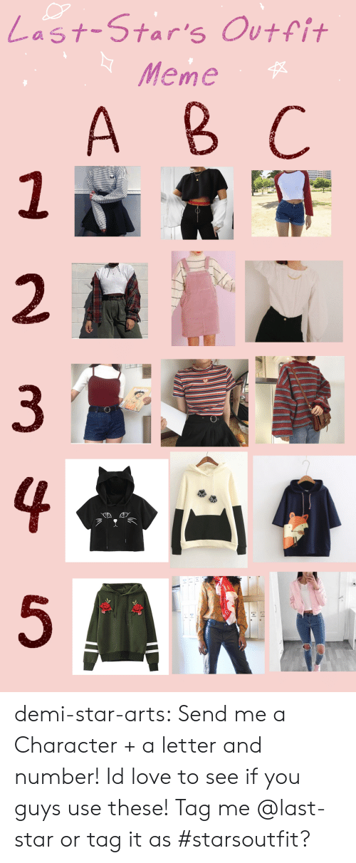 Meme A: |Last-Star's Outfit  Meme   A B C  2  HUTT  3  4  5 demi-star-arts:  Send me a Character + a letter and number! Id love to see if you guys use these! Tag me @last-star or tag it as #starsoutfit?