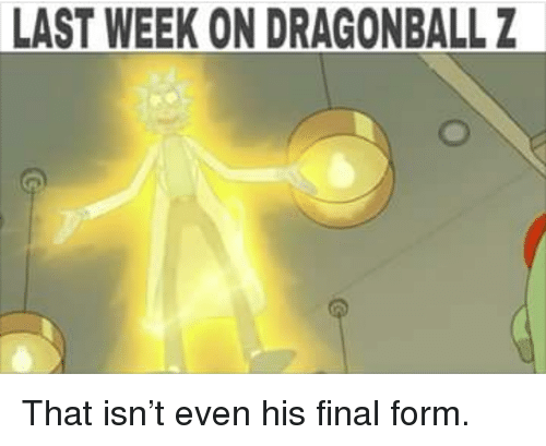 dragonball z: LAST WEEK ON DRAGONBALL Z <p>That isn&rsquo;t even his final form.</p>