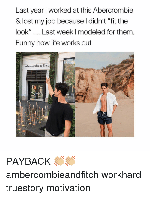 "payback: Last year l worked at this Abercrombie  & lost my job because l didn't ""fit the  look"" Last week I modeled for them  Funny how life works out  Abercrombie & Fitch PAYBACK 👏🏼👏🏼 ambercombieandfitch workhard truestory motivation"