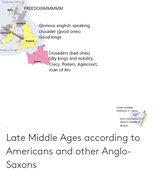 middle ages: Late Middle Ages according to Americans and other Anglo-Saxons