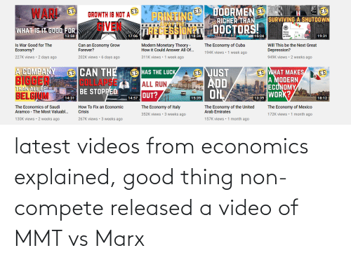 economics: latest videos from economics explained, good thing non-compete released a video of MMT vs Marx