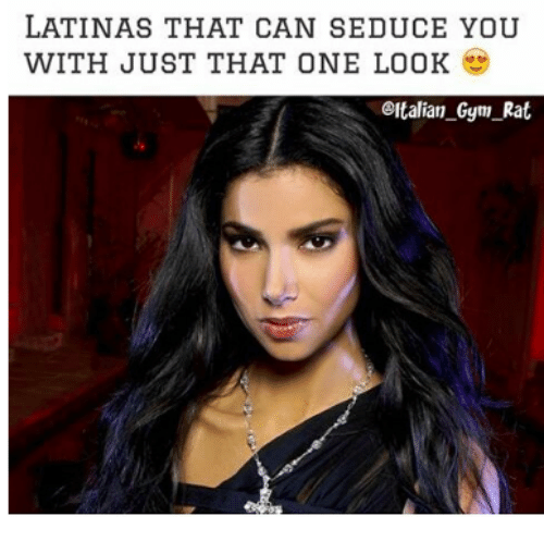 Seduc: LATINAS THAT CAN SEDUCE YOU  WITH JUST THAT ONE LOOK  eltalian Gym Rat