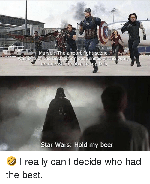 Memes, Star Wars, and 🤖: lau  Marvel The airport fight scene  was one of the best action sequences of the year,  no one will be able to top this  Star Wars: Hold my beer 🤣 I really can't decide who had the best.