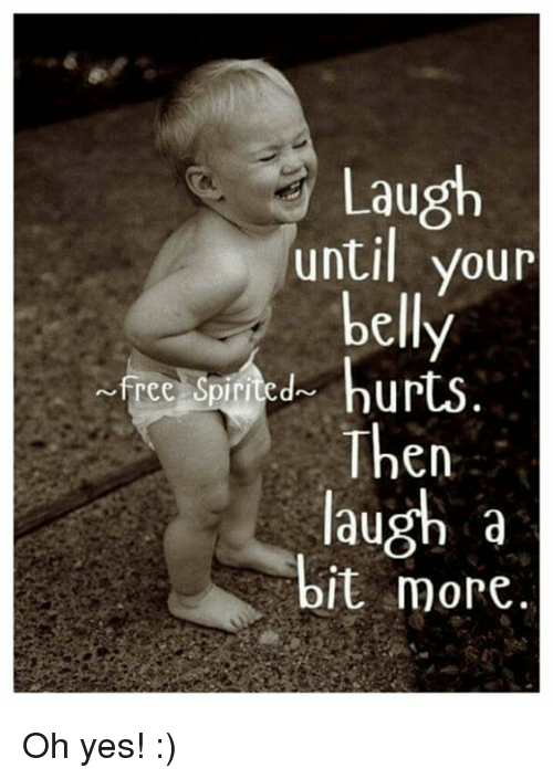 Memes, 🤖, and Belle: Laugh  until your  bell  hurts  free Spirited  Then  laugh a  bit more. Oh yes! :)
