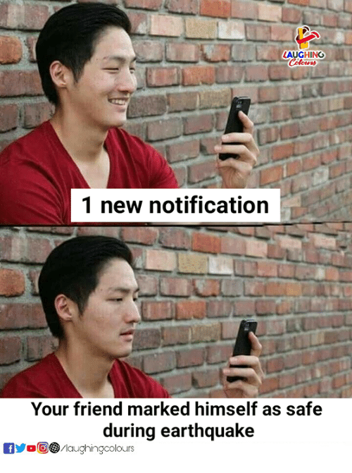 Earthquake, Indianpeoplefacebook, and Friend: LAUGHING  1 new notification  Your friend marked himself as safe  during earthquake