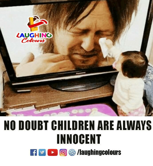 Children, Doubt, and Indianpeoplefacebook: LAUGHING  Colours  NO DOUBT CHILDREN ARE ALWAYS  INNOCENT