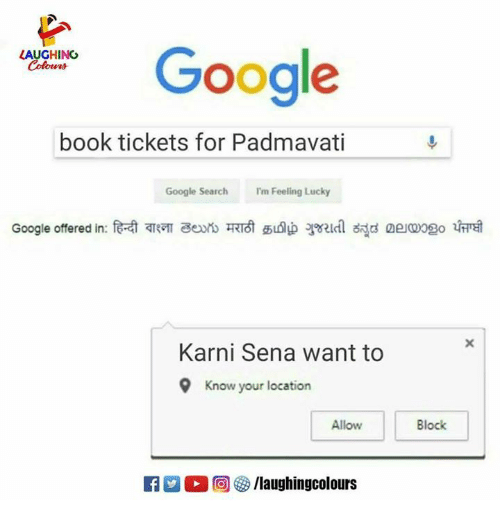 i'm feeling lucky: LAUGHING  Colowrs  oogle  book tickets for Padmavati  Google Search I'm Feeling Lucky  Karni Sena want to  9 Know your location  Allow  Block