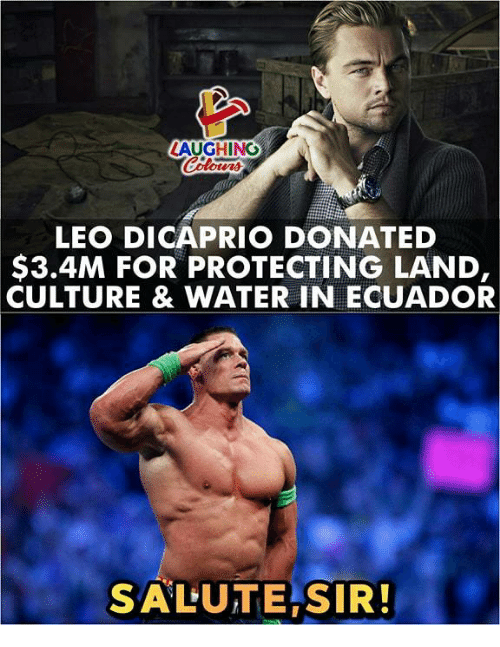 Ecuador: LAUGHING  LEO DICAPRIO DONATED  $3.4M FOR PROTECTING LAND,  CULTURE & WATER IN ECUADOR  SALUTE SIR!