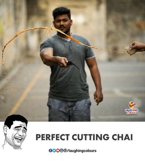 Indianpeoplefacebook, Chai, and Laughing: LAUGHING  PERFECT CUTTING CHAI  OOOO/laughingcolours