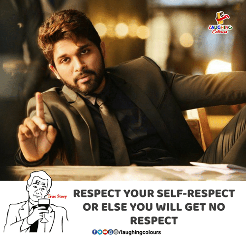 gooo: LAUGHING  Sr RESPECT YOUR SELF-RESPECT  OR ELSE YOU WILL GET NO  RESPECT  GOOO/laughingcolours